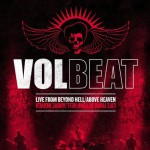 Volbeat – Live From Beyond Hell/Above Heaven